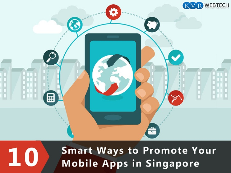 10 Smart Ways to Promote Your Mobile Apps in Singapore