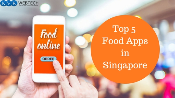 5 Trending Food Apps for Foodies in Singapore